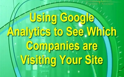 Using Google Analytics to see Which Companies are Browsing Your Website