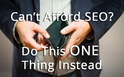 Can't Afford SEO? Do This ONE Thing Instead